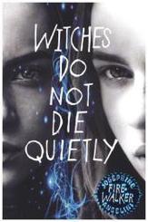 Firewalker - Witches do not die quietly