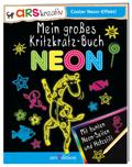 Mein großes Kritzkratz-Buch Neon