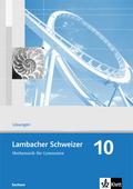 Lambacher-Schweizer, Ausgabe Sachsen, Neubearbeitung: 10. Schuljahr, Lösungen