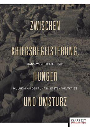 Zwischen Kriegsbegeisterung, Hunger und Umsturz