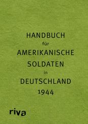 Handbuch für amerikanische Soldaten in Deutschland 1944 - Pocket Guide to Germany
