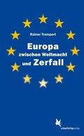 Europa zwischen Weltmacht und Zerfall