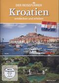 Der Reiseführer: Kroatien entdecken und erleben, 1 DVD