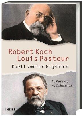 Robert Koch - Louis Pasteur