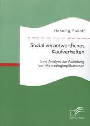 Sozial verantwortliches Kaufverhalten: Eine Analyse zur Ableitung von Marketingimplikationen