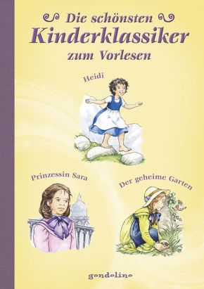 Die schönsten Kinderklassiker zum Vorlesen - Heidi / Prinzessin Sara / Der geheime Garten