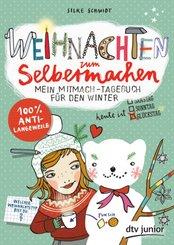 Weihnachten zum Selbermachen, Mein Mitmach-Tagebuch für den Winter