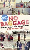 No Baggage - Ein Date, drei Wochen, acht Länder - und kein Gepäck