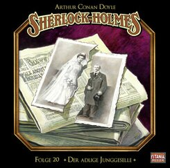 Sherlock Holmes - Der adlige Junggeselle, Audio-CD
