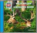 Wilde Wälder/ Lebendiger Boden, Audio-CD - Was ist was Hörspiele