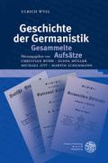 Geschichte der Germanistik. Gesammelte Aufsätze
