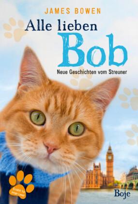 Alle lieben Bob - Neue Geschichten vom Streuner