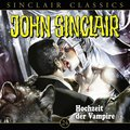 John Sinclair Classics - Hochzeit der Vampire, Audio-CD