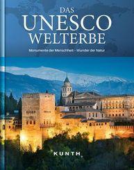 Das UNESCO Welterbe - Monumente der Menschheit, Wunder der Natur