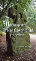 50 Schauplätze Eifeler Geschichte entdecken