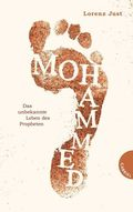 Mohammed, Das unbekannte Leben des Propheten