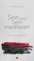 Sinn und Sein meditieren