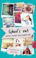 School`s out - Jetzt fängt das Leben an!