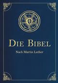 Bibelausgaben: Die Bibel - Altes und Neues Testament nach Martin Luther, (Iris®-LEINEN-Ausgabe); Anaconda