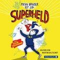 Mein Bruder ist ein Superheld, 3 Audio-CDs
