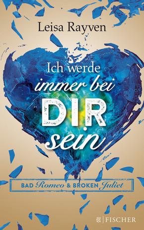 Bad Romeo & Broken Juliet - Ich werde immer bei dir sein