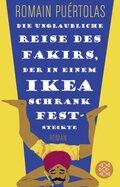 Die unglaubliche Reise des Fakirs, der in einem Ikea-Schrank feststeckte (Fischer Taschenbibliothek)