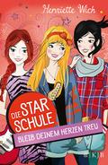 Die Star-Schule - Bleib deinem Herzen treu