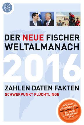 Der neue Fischer Weltalmanach 2016 (Mit Schwerpunktthema: Flüchtlinge)