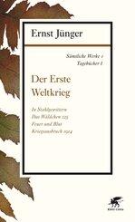 Sämtliche Werke: Der Erste Weltkrieg; Abt.1. Tagebücher