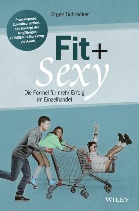 Fit & sexy - Die Formel für mehr Erfolg im Einzelhandel