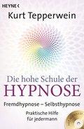 Die hohe Schule der Hypnose, m. Audio-CD