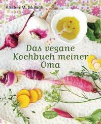 Das vegane Kochbuch meiner Oma