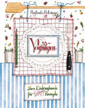 Essvergnügen - Das Eintragbuch für Lieblingsrezepte