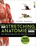 Der Stretching-Anatomie-Guide, m. Poster