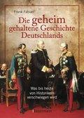 Die geheim gehaltene Geschichte Deutschlands