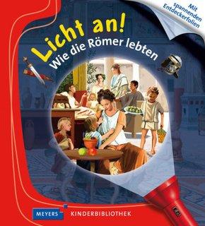 Licht an!: Wie die Römer lebten; 17