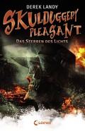 Skulduggery Pleasant - Das Sterben des Lichts