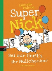 Super Nick - Bei mir läuft's, ihr Nullchecker!