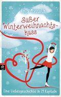Süßer Winterweihnachtskuss - Eine Liebesgeschichte in 24 Kapiteln