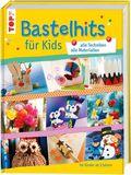 Bastelhits für Kids, alle Techniken - alle Materialien
