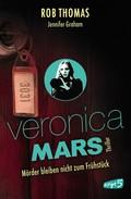 Veronica Mars - Mörder bleiben nicht zum Frühstück