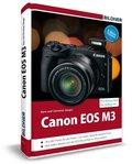 Canon EOS M3 - Für bessere Fotos von Anfang an!