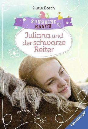 Sunshine Ranch - Juliana und der schwarze Reiter