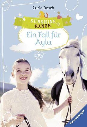Sunshine Ranch - Ein Fall für Ayla