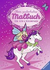 Mein zauberhaftes Malbuch: Feen, Elfen und Meerjungfrauen