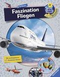 Faszination Fliegen - Wieso? Weshalb? Warum? ProfiWissen Bd.14