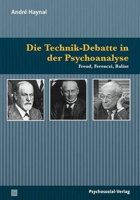 Die Technik-Debatte in der Psychoanalyse