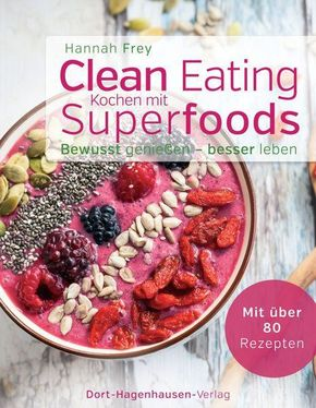 Clean Eating - Kochen mit Superfoods