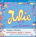 Schlimmer geht's immer - Julie und der achte Himmel, 3 Audio-CDs