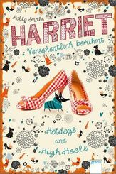 Harriet - versehentlich berühmt - Hotdogs und High Heels